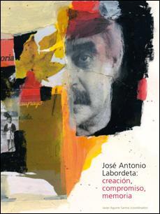 José Antonio Labordeta:  Creación, compromiso, memoria