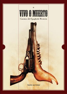 VIVO O MUERTO    (Cuentos del Spaghetti-Western)