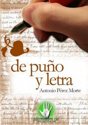 De puño y letra    (Antonio Pérez Morte)