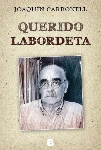 MI QUERIDO LABORDETA   (Joaquín Carbonell)